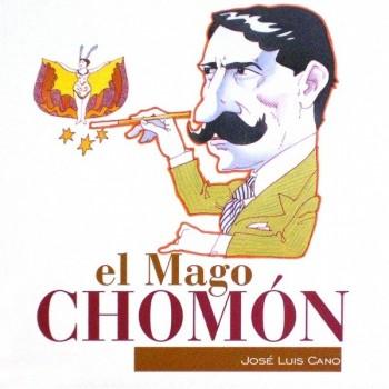 El Mago Chomón. Xordiqueta...