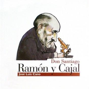 Don Santiago Ramón y Cajal....