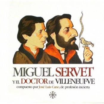 Miguel Servet y el doctor...