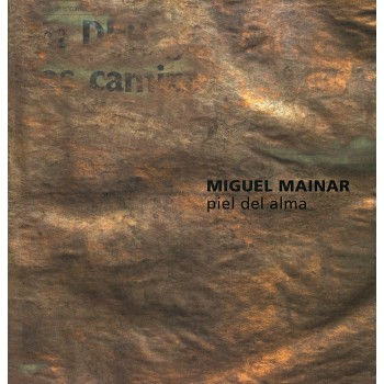 Miguel Mainar. Piel del alma