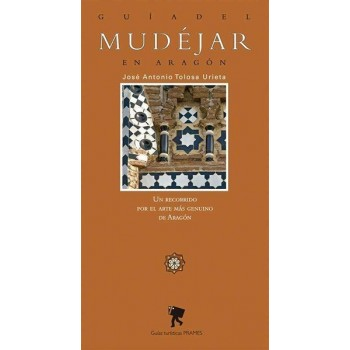 Guía del Mudéjar en Aragón