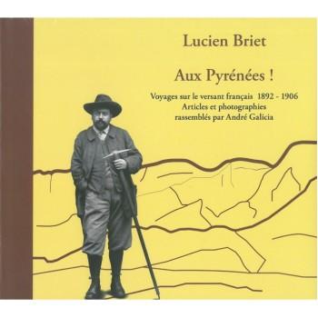 Lucien Briet. Aux Pyrénées...