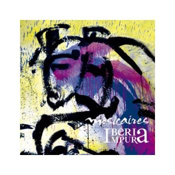 CD Mosicaires. Iberia Impura