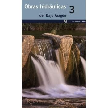 Obras hidráulicas del Bajo...