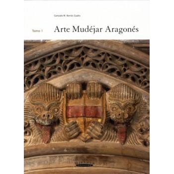 Arte Mudéjar Aragonés (Tomo 1)