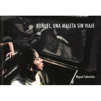 Buñuel, una maleta sin viaje