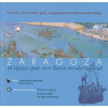 Zaragoza: El agua que nos lleva. Modernidad