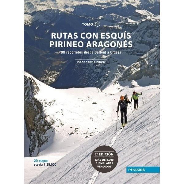 Rutas con Esquís Pirineo Aragonés. Tomo II