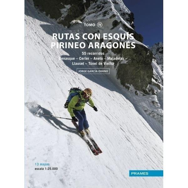 Rutas con Esquís Pirineo Aragonés. Tomo IV