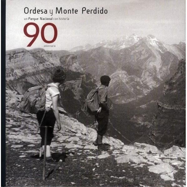 Ordesa y Monte Perdido un Parque Nacional con Historia.  90 Aniversario