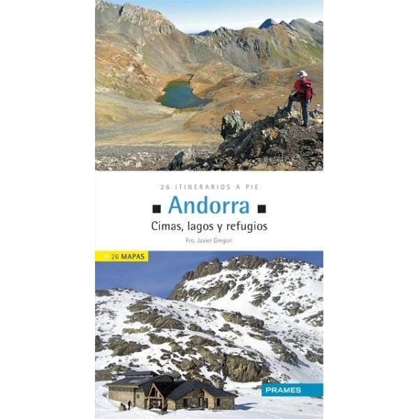 Andorra. Cimas, lagos y refugios. 26 itinerarios a pie