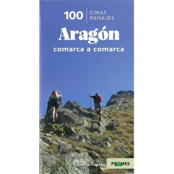100 cimas y paisajes de Aragón, comarca a comarca