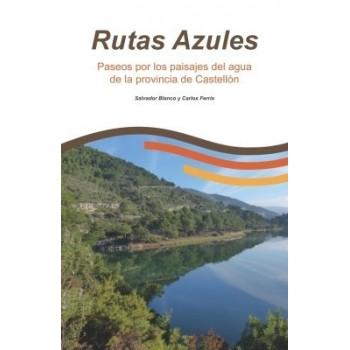 Rutas Azules. Paseos por los paisajes del agua de la provincia de Castellón