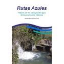 Rutas Azules. Paseos por los paisajes de agua de la provincia de Valencia