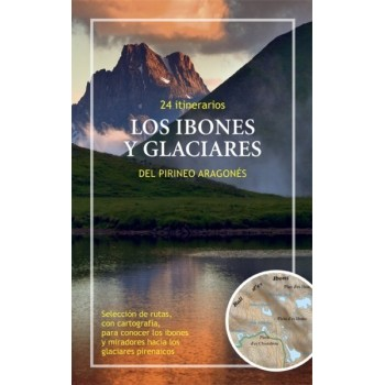 Los ibones y glaciares del Pirineo Aragonés