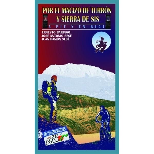 Por el Macizo de Turbón y Sierra de Sis. A pie y en bici