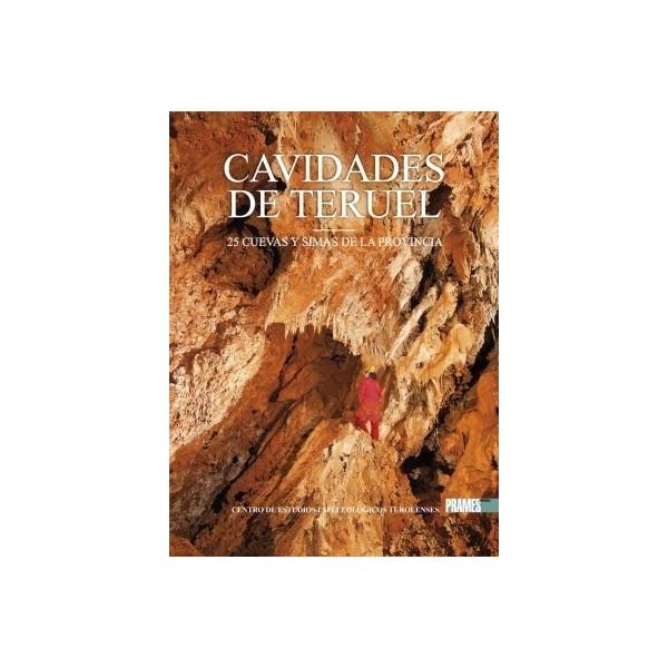 Cavidades de Teruel. 25 cuevas y simas de la provincia