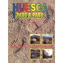 Huesca paso a paso. 100 itinerarios por el Alto Aragón