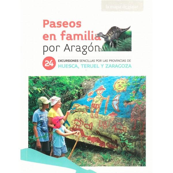 Paseos en familia por Aragón. 24 excursiones