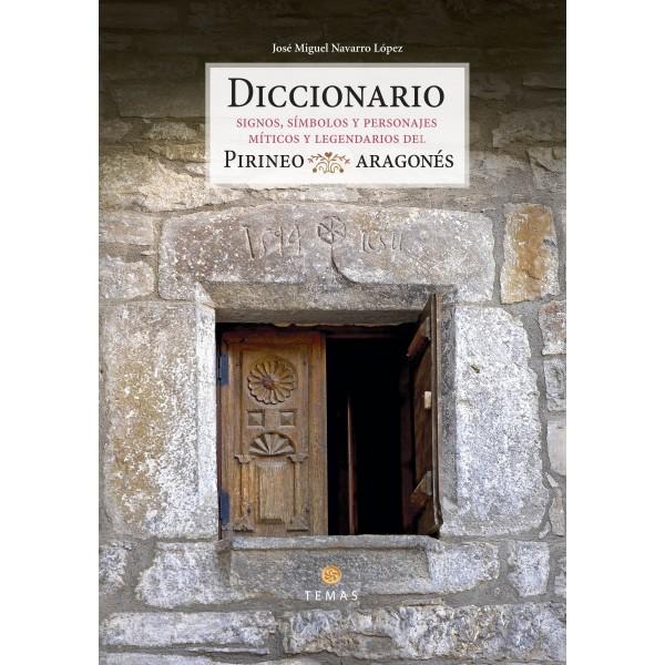 Diccionario. Signos, símbolos y personajes míticos y legendarios del Pirineo Aragonés