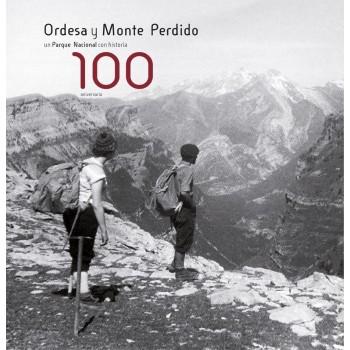 100 Aniversario. Ordesa y Monte Perdido, un Parque Nacional con historia