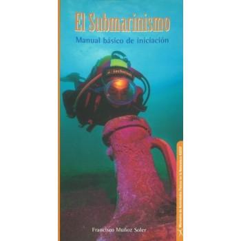 El Submarinismo. Manual...